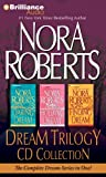 Nora Roberts Dream Trilogy Collection: Daring to Dream, Holding the Dream, Finding the Dream Nora Roberts