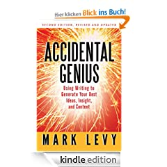 Accidental Genius: Using Writing to Generate Your Best Ideas, Insight, and Content (BK Life)