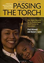 Passing the Torch: Does Higher Education for the Disadvantaged Pay Off Across the Generations? (Amer Sociological Association's Rose Ser)