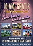 Miami Gratis: Guía de ahorros y trucos en Miami y Orlando (Spanish Edition)