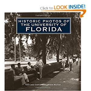 Historic Photos of University of Florida Steve Rajtar