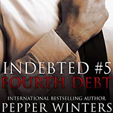 Fourth Debt: Indebted, Book 5 Audiobook by Pepper Winters Narrated by Kylie C Stewart, Will M Watt