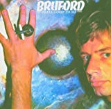Feels Good to Me by Bruford, Bill (2005)