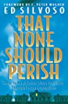 That None Should Perish: How to Reach...