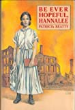 Be Ever Hopeful, Hannalee (0688075029) by Patricia Beatty