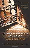 I Stand at the Door and Knock[ I STAND AT THE DOOR AND KNOCK ] By Ten Boom, Corrie ( Author )Aug-05-2008 Hardcover (0310271541) by Ten Boom, Corrie