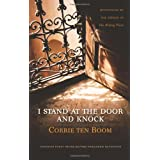 I STAND AT THE DOOR & KNOCK: Meditationsby TEN BOOM CORRIE