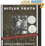 Hitler Youth: Growing Up in Hitler's Shadow (Bccb Blue Ribbon Nonfiction Book Award (Awards))