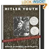 Hitler Youth: Growing Up in Hitler's Shadow (Bccb Blue Ribbon Nonfiction Book Award (Awards))