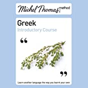 Michel Thomas Method: Greek Introductory Course | [Hara Garoufalia-Middle, Howard Middle]
