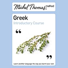 Michel Thomas Method: Greek Introductory Course Audiobook by Hara Garoufalia-Middle, Howard Middle Narrated by Hara Garoufalia-Middle, Howard Middle