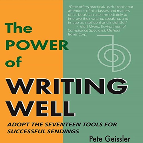 Writing: Adopt the Seventeen Tools for Successful Sendings: The Power of Writing Well PDF