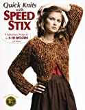 img - for Quick Knits with Speed Stix (Leisure Arts #4165) book / textbook / text book