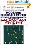 Moderne Fu�balltaktik: Offensive Spie...