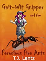 Gnit-Wit Gnipper and the Ferocious Fire Ants