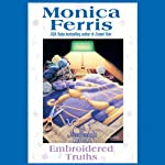 Embroidered Truths (       UNABRIDGED) by Monica Ferris Narrated by Melissa Hughes