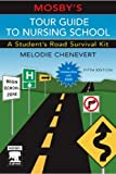 img - for Mosby's Tour Guide to Nursing School: A Student's Road Survival Kit, 5e by Melodie Chenevert RN BSN MN MA (2006-03-01) book / textbook / text book