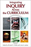 img - for By Richard H. Audet - Integrating Inquiry Across the Curriculum: 1st (first) Edition book / textbook / text book