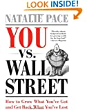 You vs. Wall Street: Grow What You've Got and Get Back What You've Lost