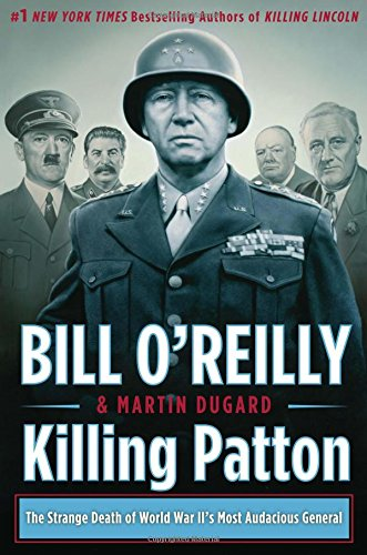 Download Killing Patton: The Strange Death of World War II's Most Audacious General