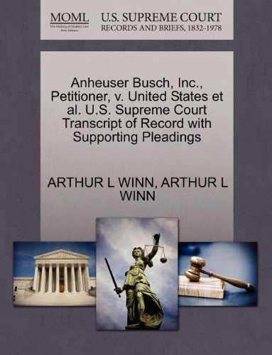 anheuser-busch-inc-petitioner-v-united-states-et-al-us-supreme-court-transcript-of-record-with-suppo