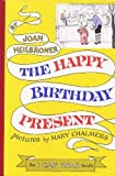 The Happy Birthday Present (I Can Read) (0437900177) by Heilbroner, Joan