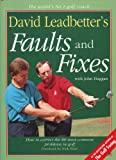 img - for David Leadbetter's Faults and Fixes: How to Correct the 80 Most Common Problems in Golf book / textbook / text book