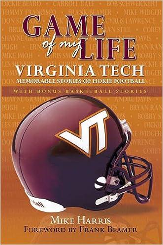 Game of My Life Virginia Tech: Memorable Stories of Hokie Football and Basketball