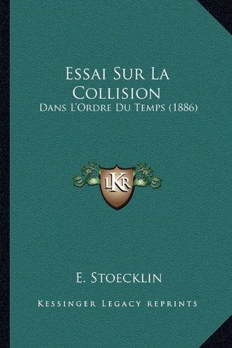 Essai Sur La Collision: Dans L'Ordre Du Temps (1886)