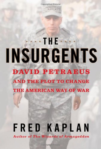 Image of The Insurgents: David Petraeus and the Plot to Change the American Way of War