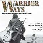 Warrior Ways: Explorations in Modern Military Folklore | Eric A. Eliason,Tad Tuleja