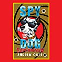 Spy Dog: Superbrain (       UNABRIDGED) by Andrew Cope Narrated by India Fisher