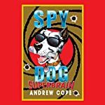Spy Dog: Superbrain | Andrew Cope
