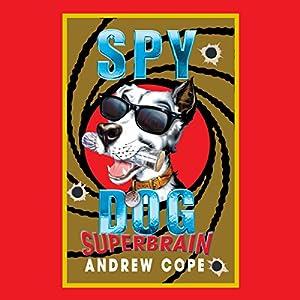 Spy Dog: Superbrain | [Andrew Cope]