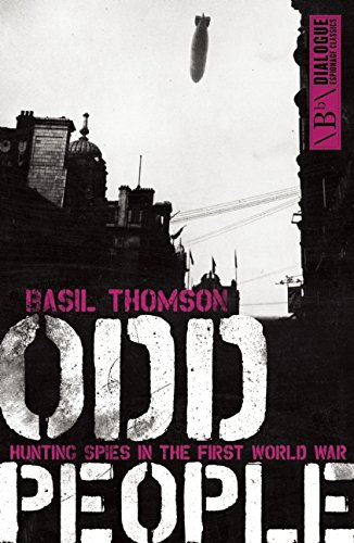 Odd People: Hunting Spies in the First World War (Dialogue Espionage Classics) PDF