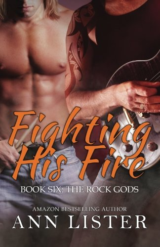 Fighting His Fire (The Rock Gods) (Volume 6)