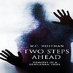 Two Steps Ahead: Memoirs of a Gentlemen Thief | W.C. Hoffman