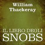 Il libro degli snobs [The Book of Snobs] | William Thackeray