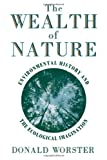 img - for The Wealth of Nature: Environmental History and the Ecological Imagination book / textbook / text book