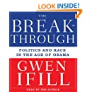 Breakthrough: Politics and Race in the Age of Obama