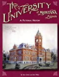The University of Montana, Missoula: A Pictorial History (0933126123) by Cohen, Stan