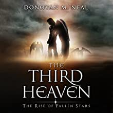 The Third Heaven: The Rise of Fallen Stars, Book 1 Audiobook by Donovan M. Neal Narrated by Angelo Di Loreto