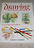 Drawing Workshop: Learn to Draw with Confidence (0004125509) by Roberts, Doreen