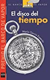 img - for El disco del tiempo (El Barco De Vapor) (Spanish Edition) book / textbook / text book