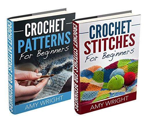 "Free Kindle Book : (2 BOOK BUNDLE) ""Crochet Patterns For Beginners"" & ""Crochet Stitches For Beginners"""