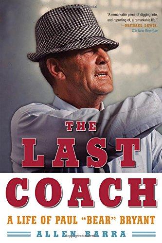 The Last Coach: A Life of Paul Bear Bryant PDF