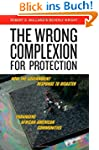 The Wrong Complexion for Protection:...