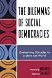 The Dilemmas of Social Democracies: Overcoming Obstacles to a More Just World