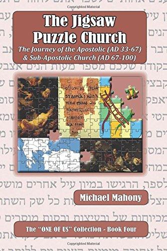 the-jigsaw-puzzle-church-the-journey-of-the-apostolic-ad-33-67-sub-apostolic-church-ad-67-100-volume