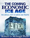 The Coming Economic Ice Age, Five Ste...